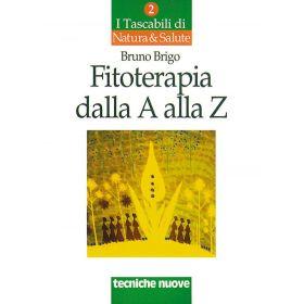 FITOTERAPIA DALLA A ALLA Z (I Tascabili) - Bruno Brigo