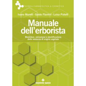 MANUALE DELL'ERBORISTA - Ivano Morelli, Guido Flamini, Luisa Pistelli
