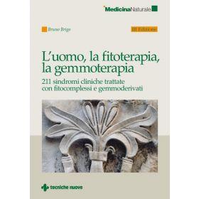 L'UOMO, LA FITOTERAPIA, LA GEMMOTERAPIA - Bruno Brigo