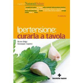 IPERTENSIONE: CURARLA A TAVOLA - Giuseppe Capano, Bruno Brigo