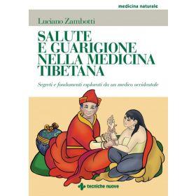 SALUTE E GUARIGIONE NELLA MEDICINA TIBETANA - Luciano Zambotti